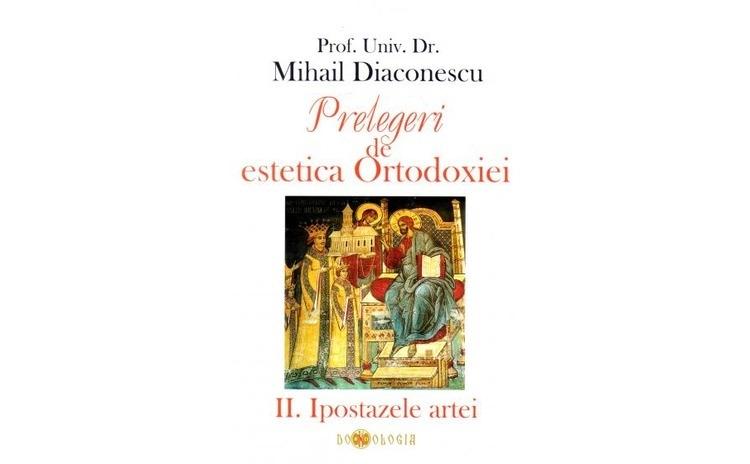 Prelegeri de estetica Ortodoxiei –