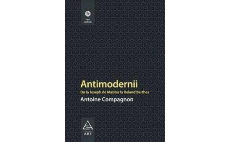Antimodernii, autor Antoine Compagnon