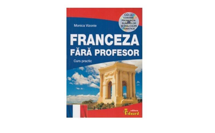 Franceza fara profesor. Curs practic -