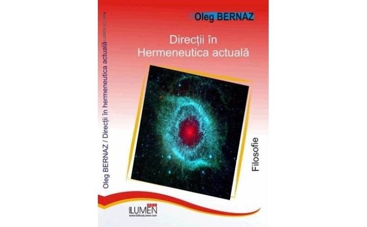 Directii in hermeneutica actuala, autor Oleg Bernaz