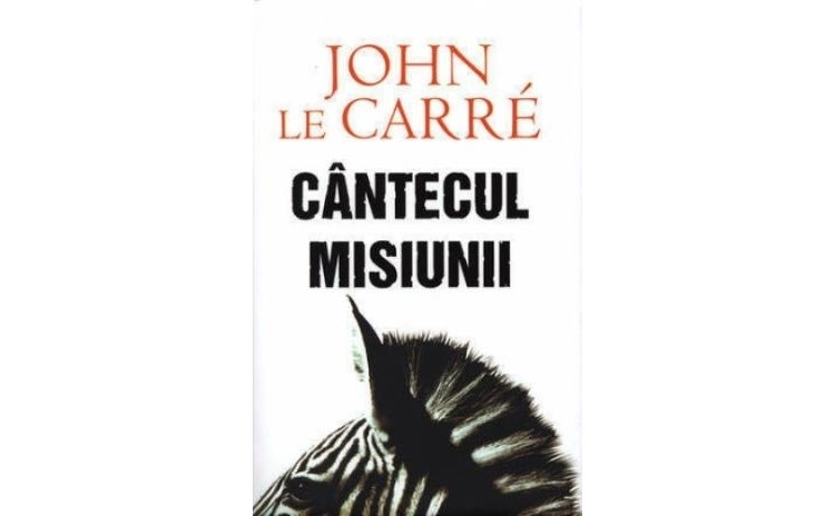 Cantecul misiunii, autor John Le Carre