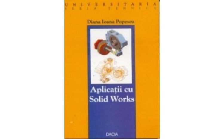 Aplicatii cu Solid Works, autor Popescu