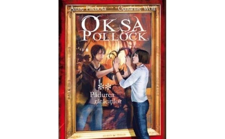 Oksa Pollock - Padurea ratacitilor, vol II, autor Anne Plichota, Cendrine Wolf