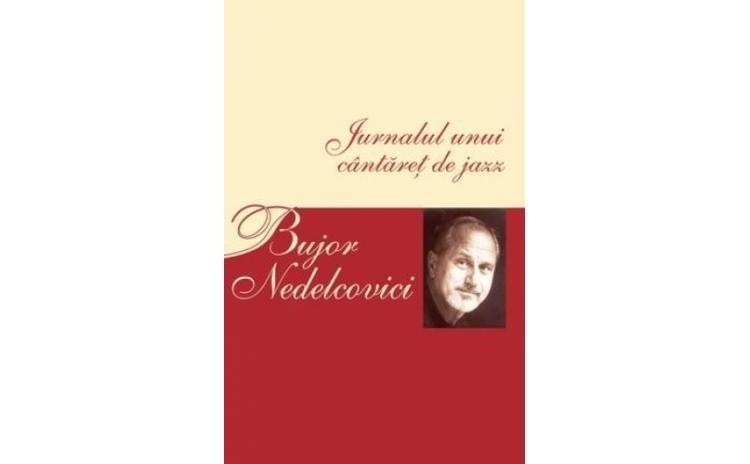 Jurnalul unui cantaret de jazz , autor Bujor Nedelcovici