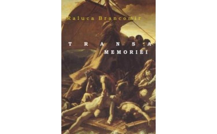 Transa memoriei, autor Raluca Brancomir