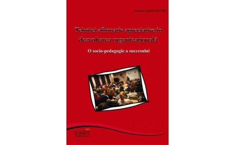 Tehnici afirmativ - apreciative in dezvoltarea organizationala...