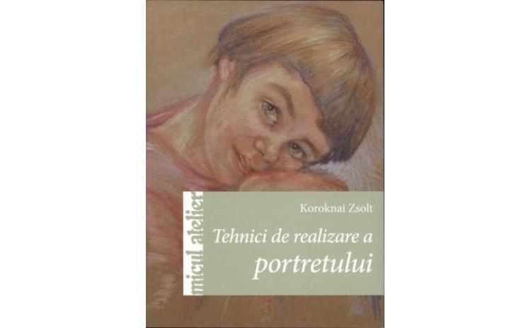 Tehnici de realizare a portretului, autor Koroknai Zsolt