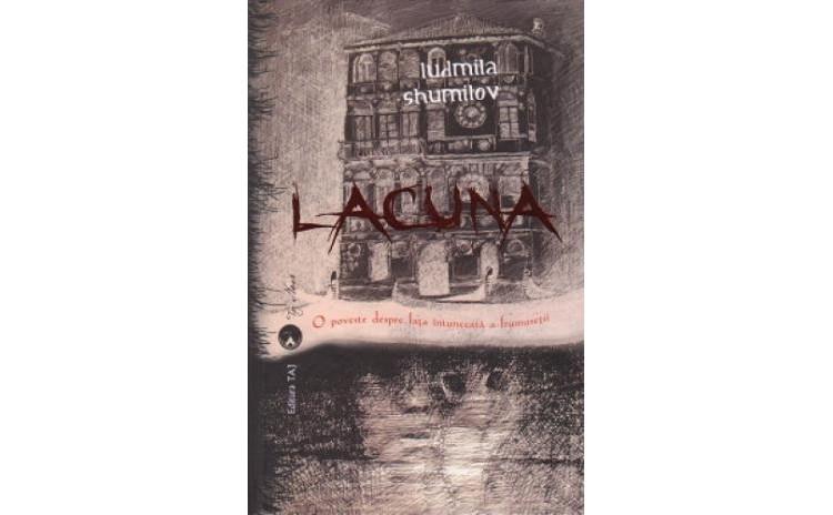 Lacuna - o poveste despre fata intunecata a frumusetii, autor Ludmila Shumilov