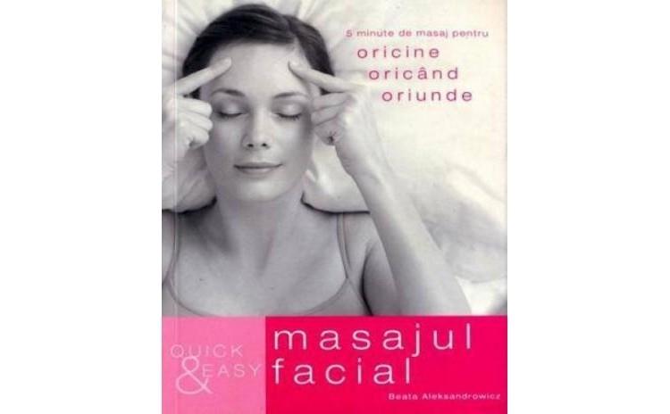 Quick and easy. Masajul facial, autor Beata Aleksandrowicz