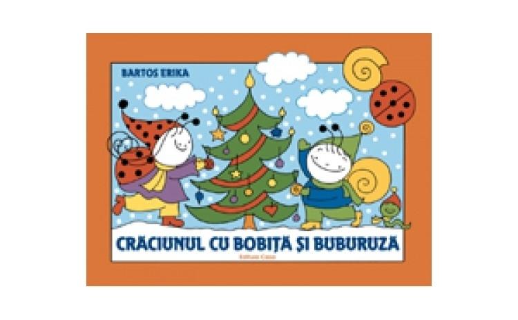 Craciunul cu Bobita si Buburuza, autor Bartos Erika