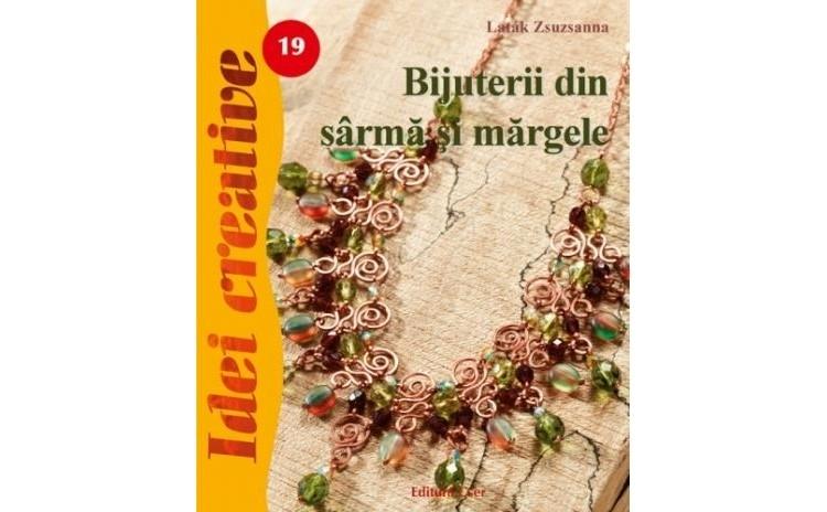 Bijuterii din sarma si margele , autor Latak Zsuzsanna