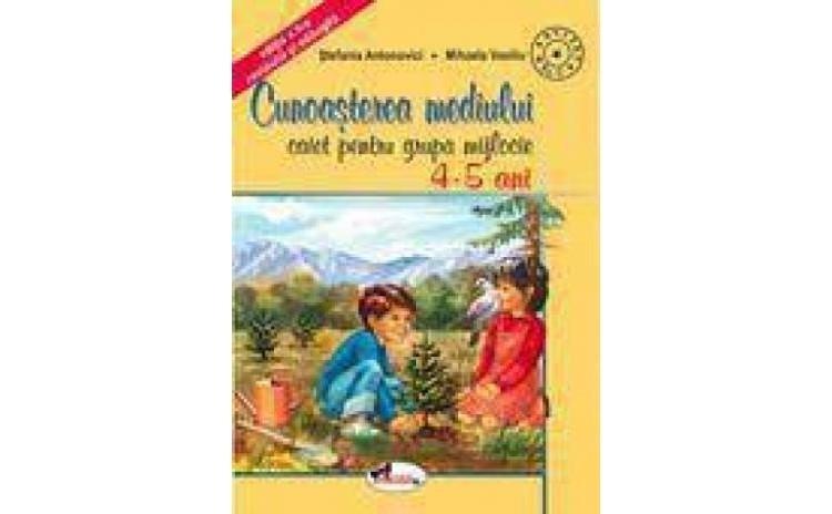 Cunoasterea mediului (caiet pt. gr. mijlocie 4-5 ani), autor  Mihaela Vasiliu