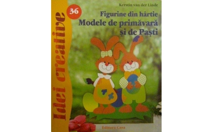 Figurine din hartie. Modele de primavara si de Pasti , autor Kerstin van der Linde