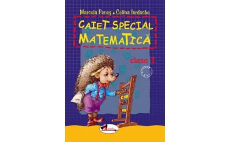 Caiet special de matematica clasa I - Aricel, autor Marcela Penes