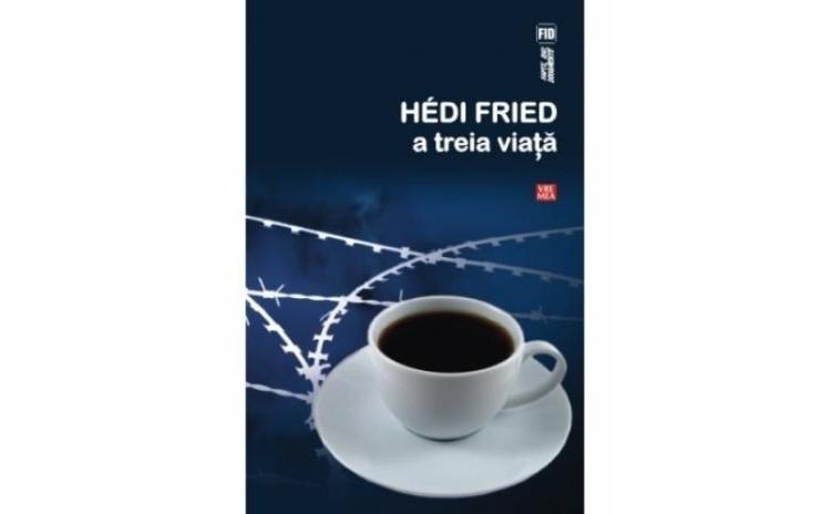 A treia viata, autor Hedi Fried