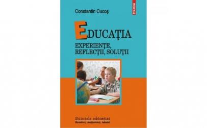 Educatia. Experiente reflectii solutii -