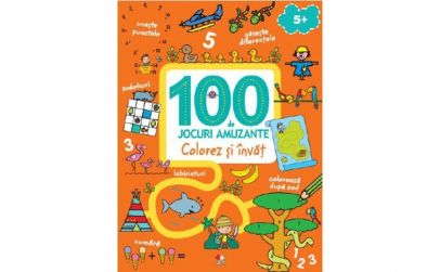 100 De Jocuri Amuzante. Colorez Si Invat