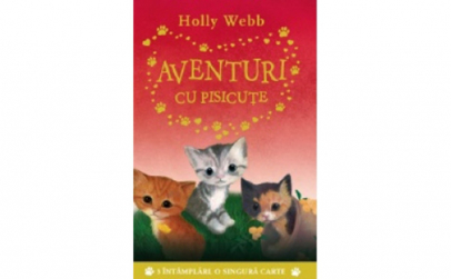 Aventuri Cu Pisicute. Holly Webb Holly