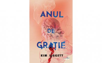 Anul de gratie Kim Liggett