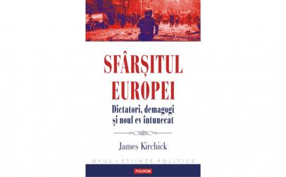 Sfarsitul Europei. Dictatori demagogi si