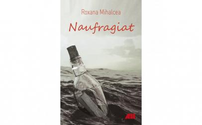 Naufragiat Roxana Mihalcea