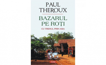 Bazarul pe roti - Paul Theroux