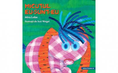 Micutul Eu-Sunt-Eu - Mira Lobe ed 2019