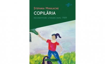 Copilaria. Reconstituiri literare dupa