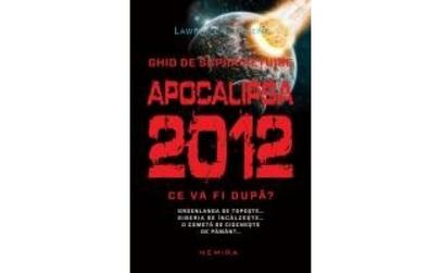 Apocalipsa 2012.Ce va fi dupa?, autor Lawrence E...