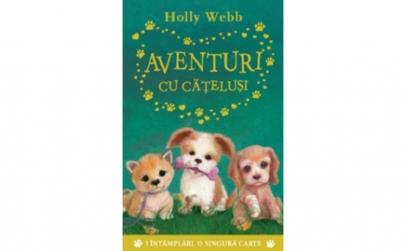 Aventuri Cu Catelusi. Holly Webb