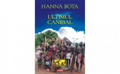 Ultimul canibal - Hanna Bota