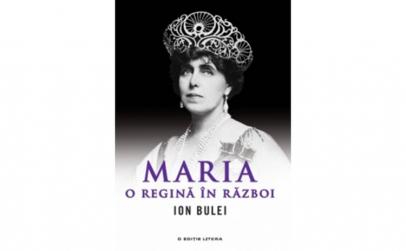 Maria O Regina In Razboi. Ion Bulei Ion