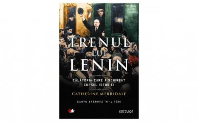 Trenul Lui Lenin. Catherine Merridale