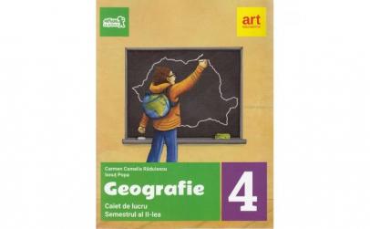 Geografie - Clasa 4. Sem. 2 - Caiet de
