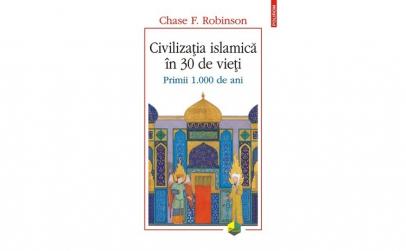 Civilizatia islamica in 30 de vieti.