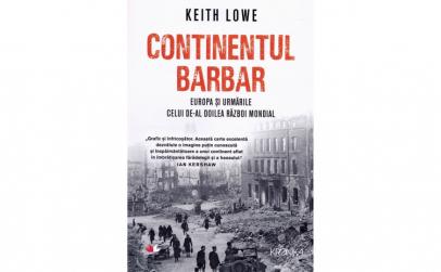 Continentul barbar Keith Lowe