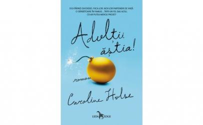 Adultii Astia! Caroline Hulse