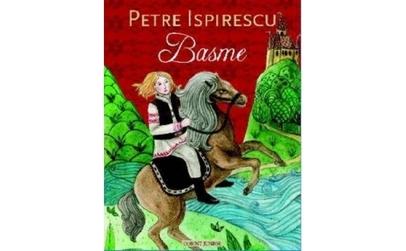 Basme  Petre Ispirescu, autor Petre Ispirescu