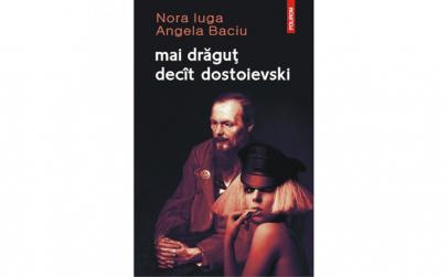Mai dragut decit dostoievski - Nora Iuga