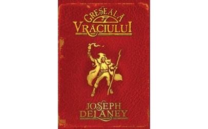 Greseala Vraciului - Vol. 5, autor Joseph Delaney