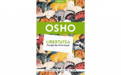 Osho. Libertatea Curajul De A Fi Tu