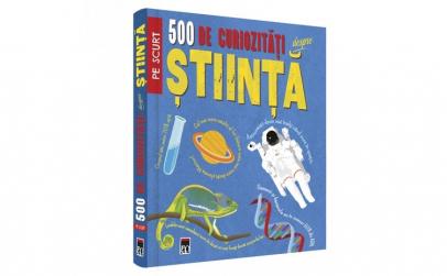 500 de curiozitati despre stiinta