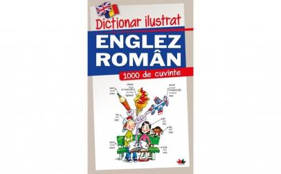 Dictionar Ilustrat Englez-Roman. 1000 De