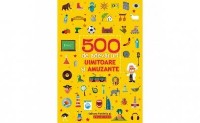 500 de adevaruri uimitoare si amuzante -