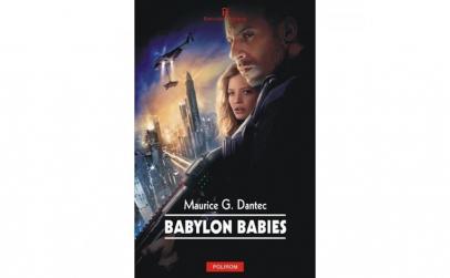 Babylon babies - Maurice G. Dantec