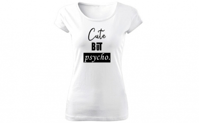 Tricou de dama ALB Cute But Psycho COD