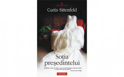 Sotia presedintelui - Curtis Sittenfeld