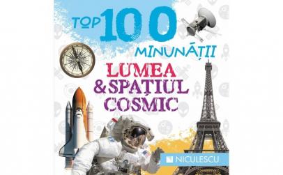 Top 100 Minunatii. Lumea si spatiul