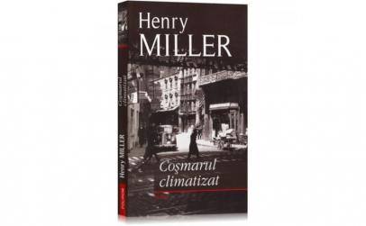 Cosmarul climatizat - Henry Miller