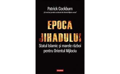 Epoca jihadului Patrick Cockburn